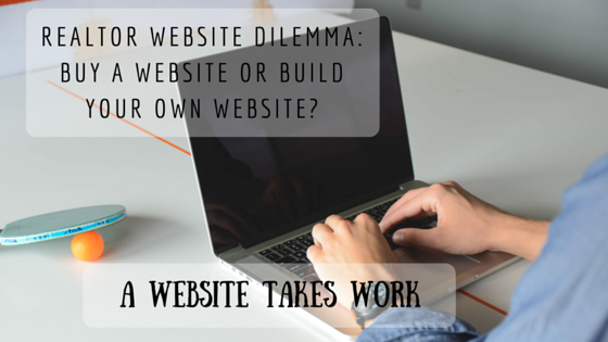 Realtor Website Dilemma: Buy a Website or Build Your Own Website