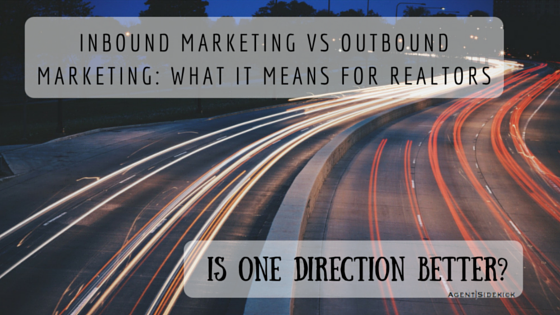 Inbound Marketing vs Outbound Marketing: What it Means for Realtors
